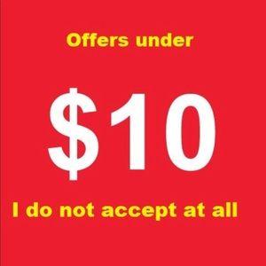 I don't accept offer under $10.